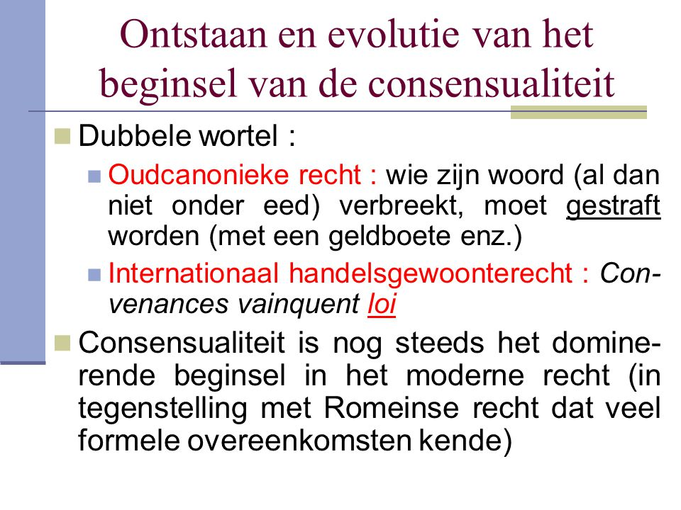 Ontstaan en evolutie van het beginsel van de consensualiteit