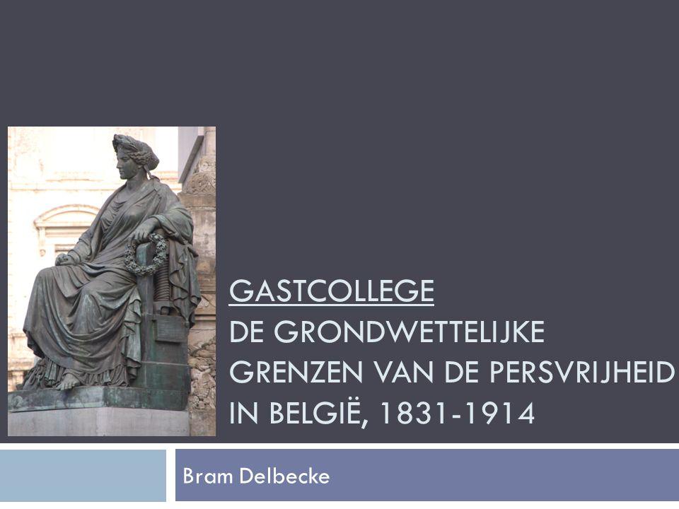 Gastcollege de Grondwettelijke grenzen van de Persvrijheid in België, 1831-1914
