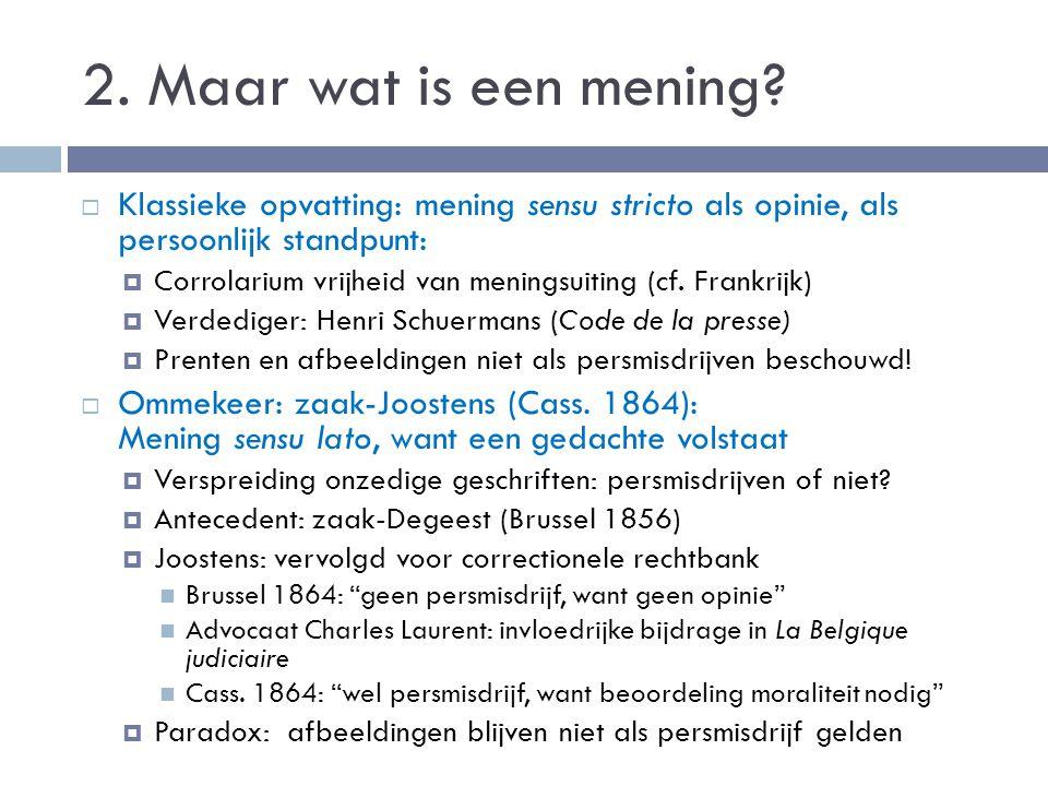 2. Maar wat is een mening Klassieke opvatting: mening sensu stricto als opinie, als persoonlijk standpunt: