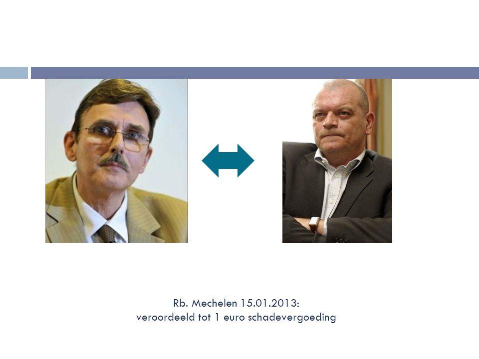 Rb. Mechelen 15.01.2013: veroordeeld tot 1 euro schadevergoeding