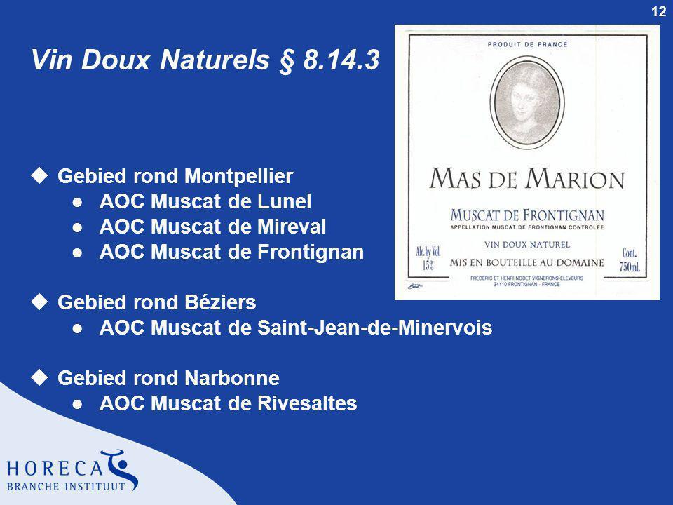 Vin Doux Naturels § 8.14.3 Gebied rond Montpellier AOC Muscat de Lunel
