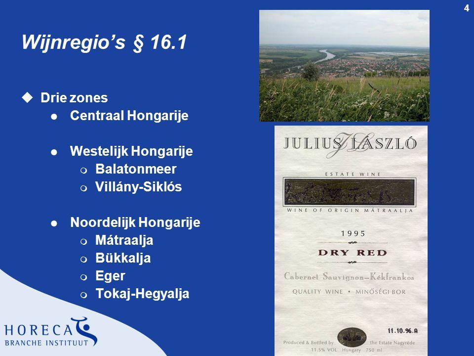 Wijnregio's § 16.1 Drie zones Centraal Hongarije Westelijk Hongarije