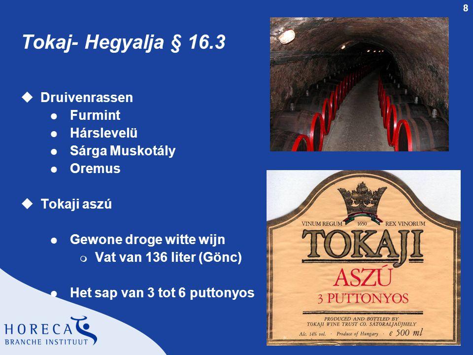 Tokaj- Hegyalja § 16.3 Druivenrassen Furmint Hárslevelü