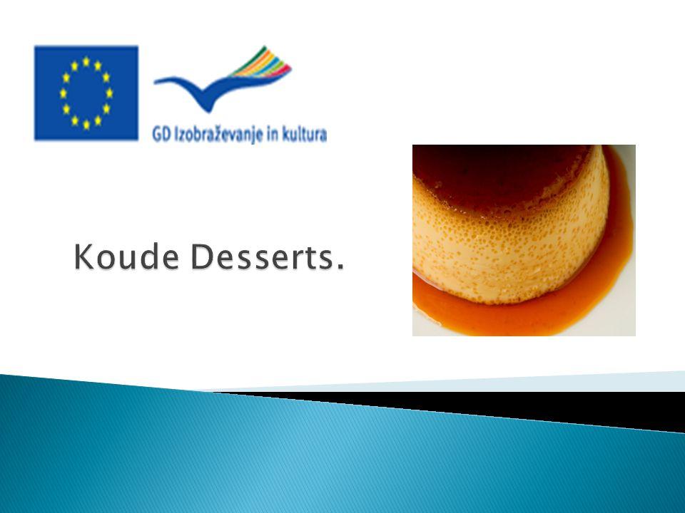 Koude Desserts.