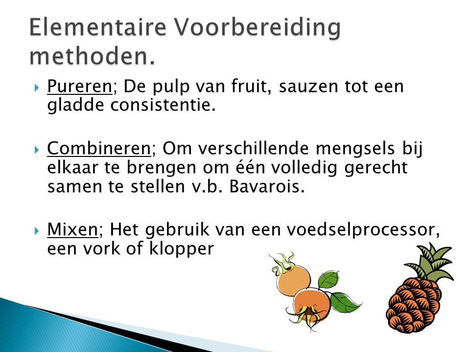 Elementaire Voorbereiding methoden.