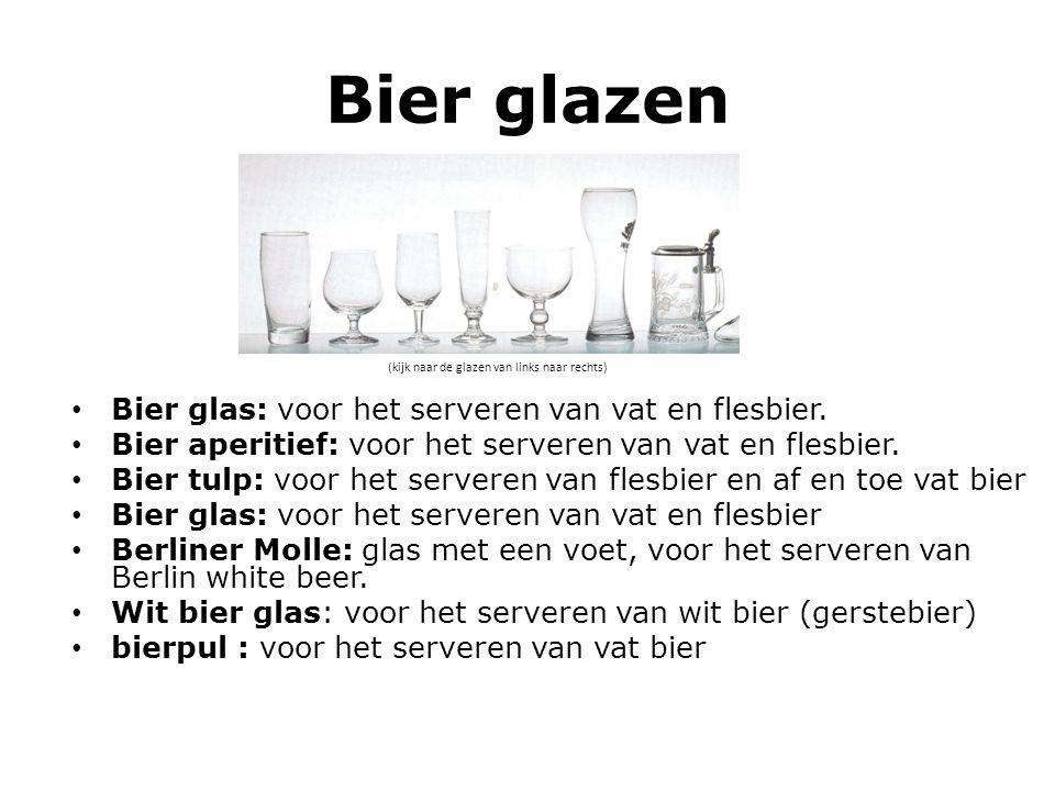 Bier glazen Bier glas: voor het serveren van vat en flesbier.