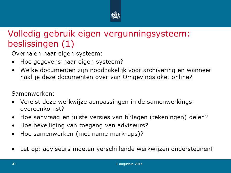 Volledig gebruik eigen vergunningsysteem: beslissingen (1)