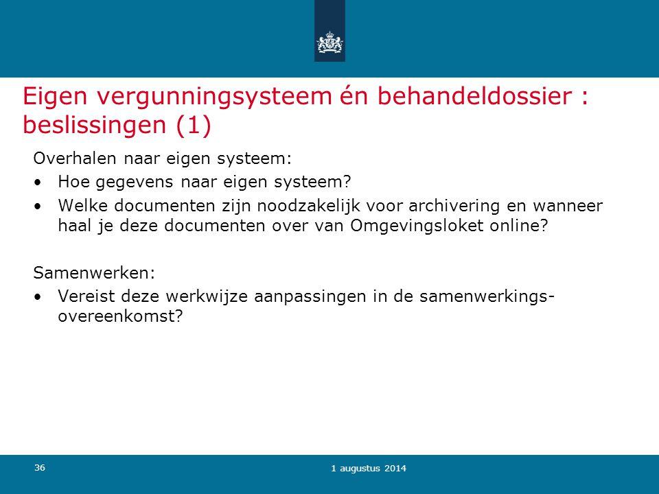 Eigen vergunningsysteem én behandeldossier : beslissingen (1)