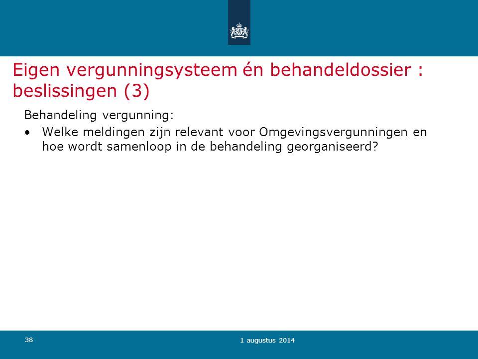 Eigen vergunningsysteem én behandeldossier : beslissingen (3)