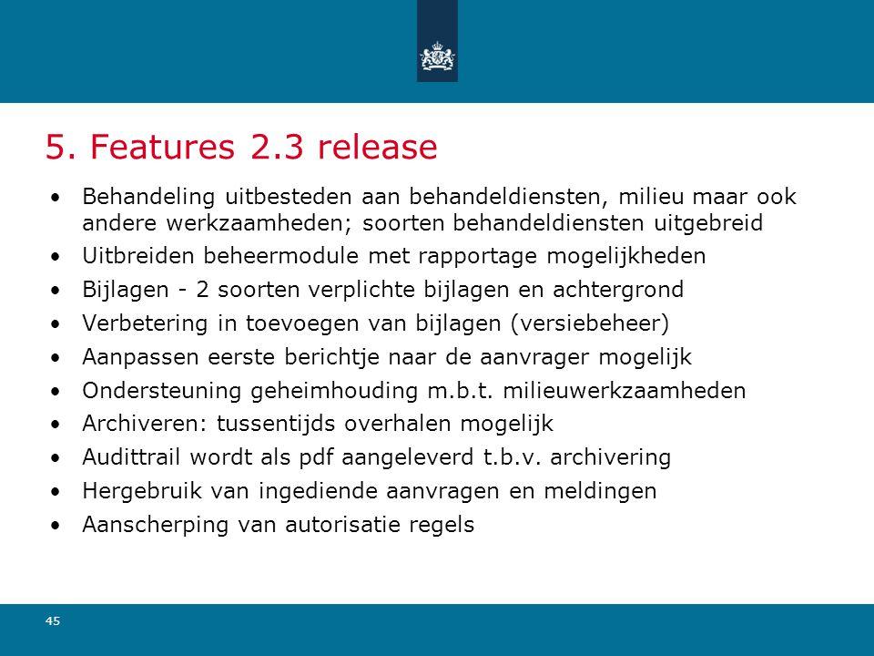 5. Features 2.3 release Behandeling uitbesteden aan behandeldiensten, milieu maar ook andere werkzaamheden; soorten behandeldiensten uitgebreid.