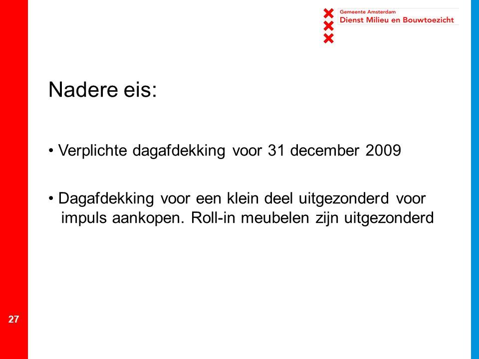Nadere eis: Verplichte dagafdekking voor 31 december 2009