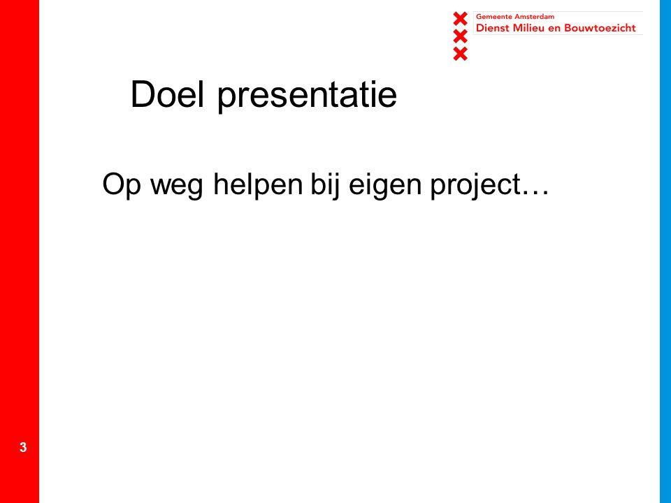 Doel presentatie Op weg helpen bij eigen project…