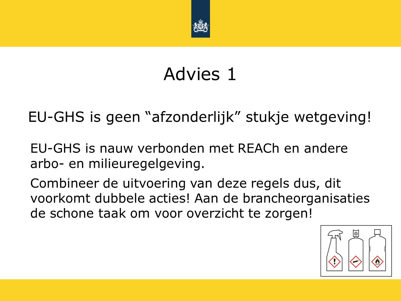 Advies 1 EU-GHS is geen afzonderlijk stukje wetgeving!