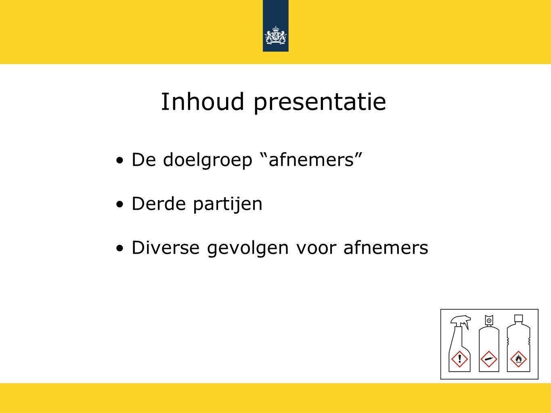 Inhoud presentatie De doelgroep afnemers Derde partijen