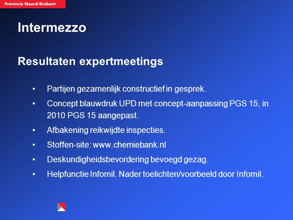 Intermezzo Resultaten expertmeetings