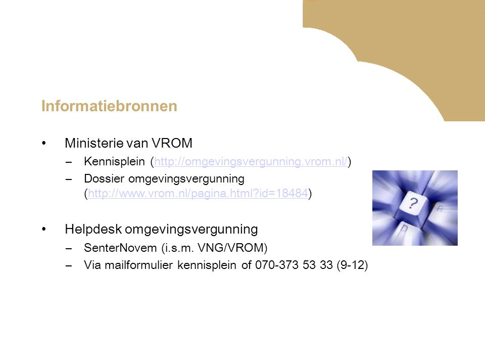 Informatiebronnen Ministerie van VROM Helpdesk omgevingsvergunning