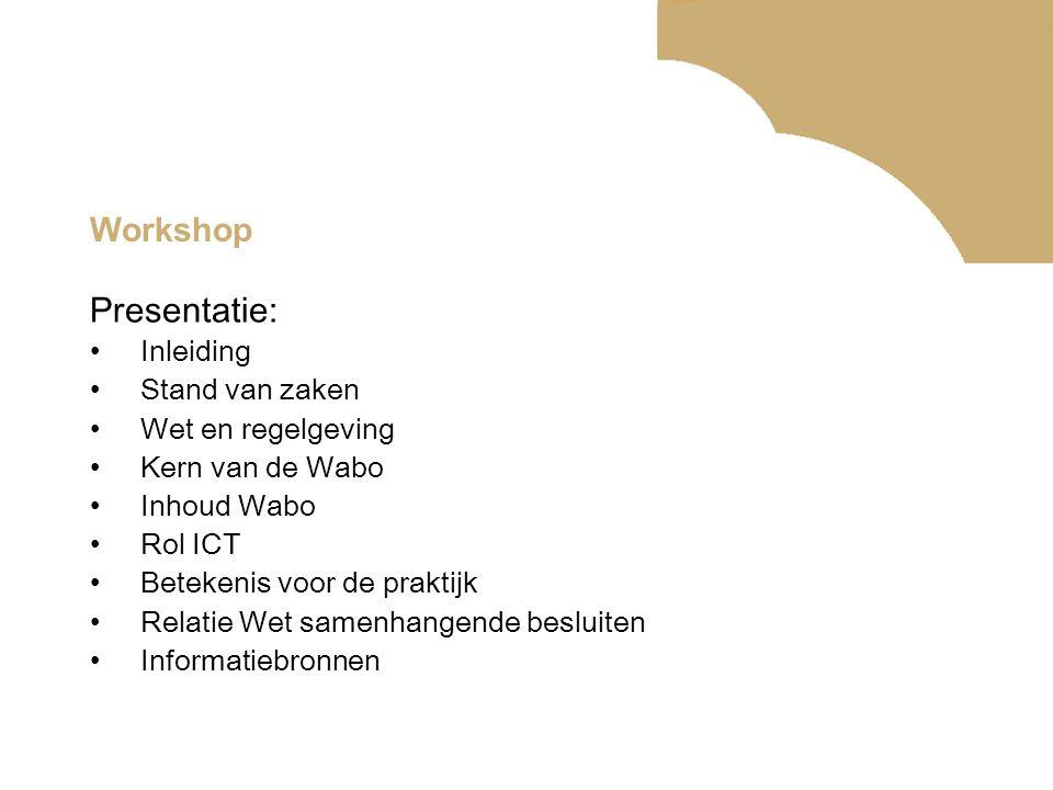 Presentatie: Workshop Inleiding Stand van zaken Wet en regelgeving