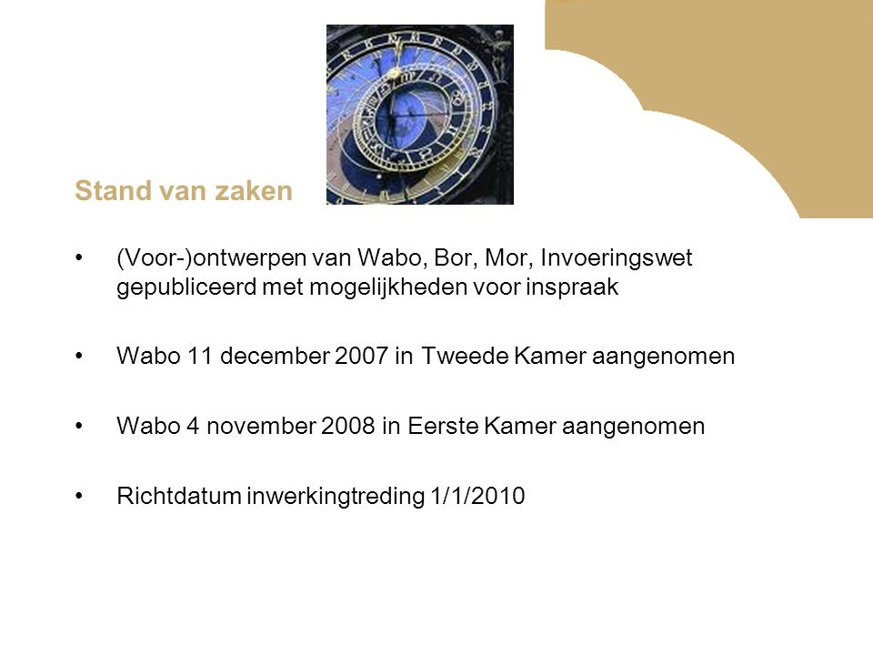 Stand van zaken (Voor-)ontwerpen van Wabo, Bor, Mor, Invoeringswet gepubliceerd met mogelijkheden voor inspraak.