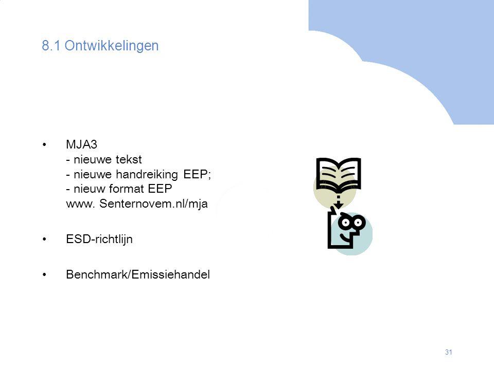 8.1 Ontwikkelingen MJA3 - nieuwe tekst - nieuwe handreiking EEP; - nieuw format EEP www. Senternovem.nl/mja.