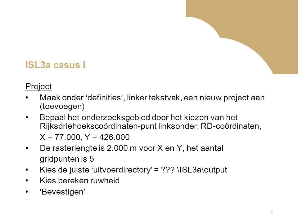 ISL3a casus I Project. Maak onder 'definities', linker tekstvak, een nieuw project aan (toevoegen)