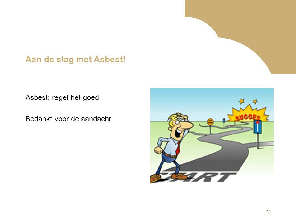 Aan de slag met Asbest! Asbest: regel het goed