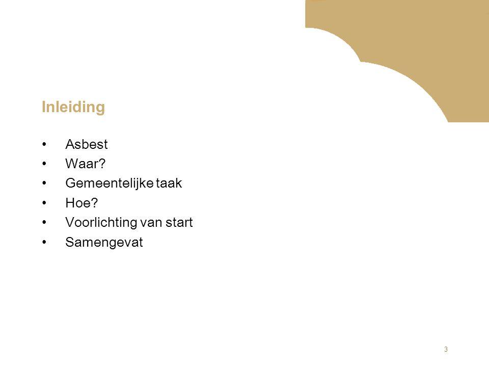 Inleiding Asbest Waar Gemeentelijke taak Hoe Voorlichting van start