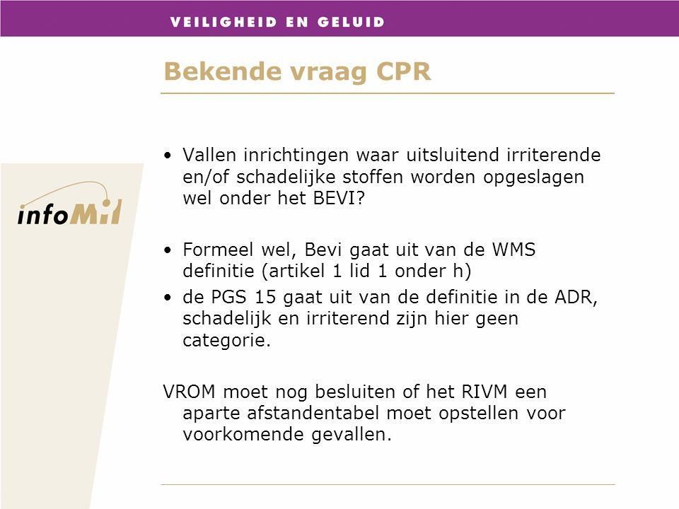 Bekende vraag CPR Vallen inrichtingen waar uitsluitend irriterende en/of schadelijke stoffen worden opgeslagen wel onder het BEVI