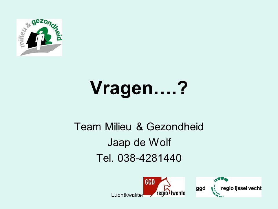 Team Milieu & Gezondheid Jaap de Wolf Tel. 038-4281440