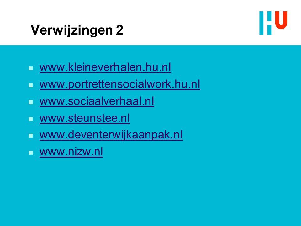 Verwijzingen 2 www.kleineverhalen.hu.nl www.portrettensocialwork.hu.nl