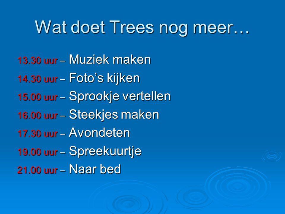 Wat doet Trees nog meer…