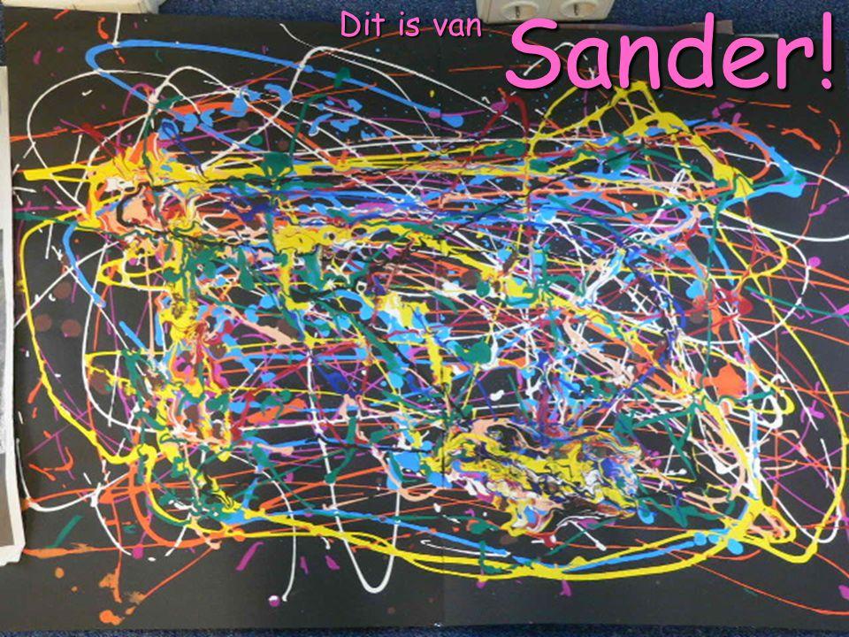 Sander! Dit is van