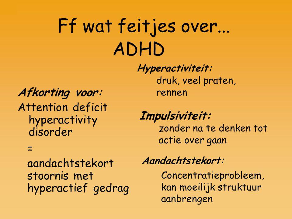 Ff wat feitjes over... ADHD Afkorting voor: