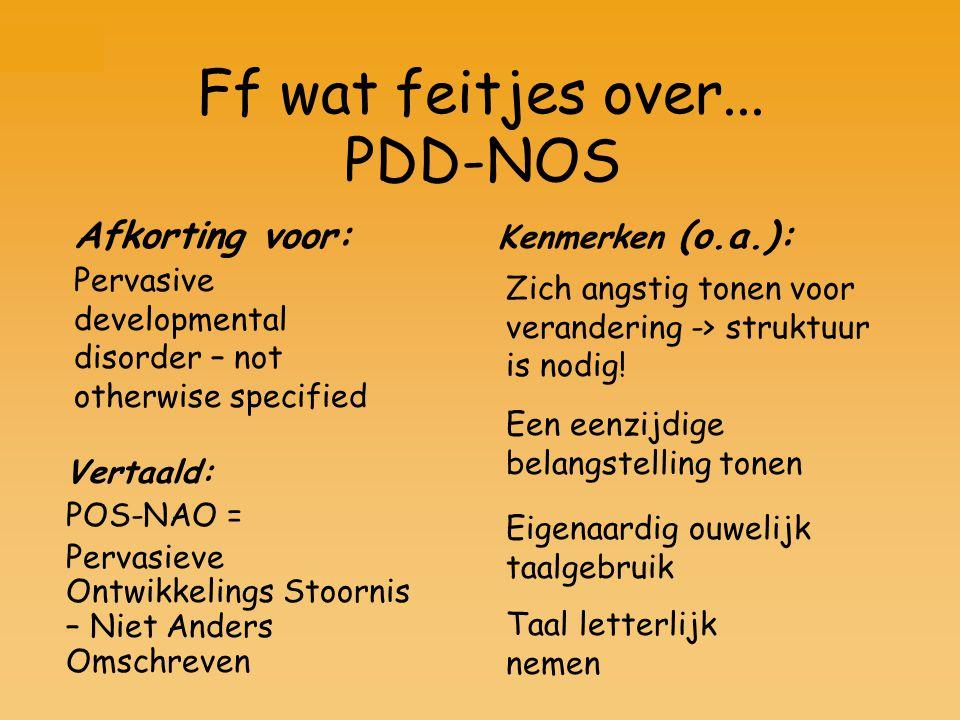 Ff wat feitjes over... PDD-NOS Afkorting voor: Kenmerken (o.a.):