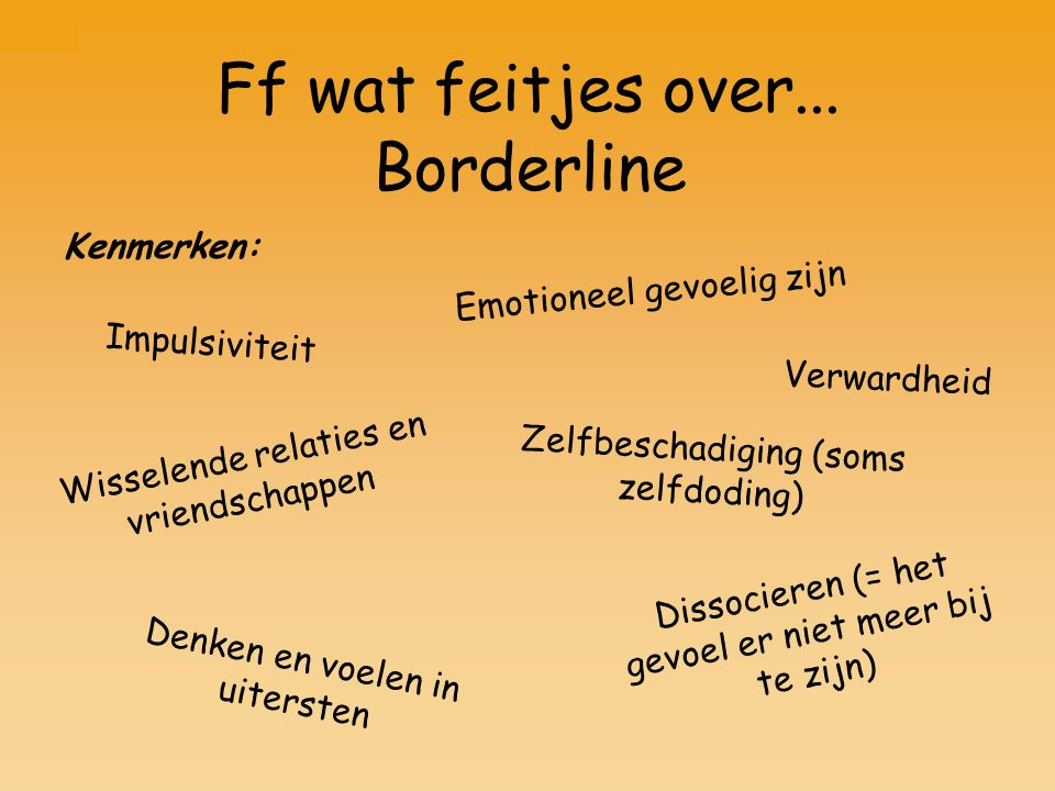 Ff wat feitjes over... Borderline Kenmerken: Emotioneel gevoelig zijn