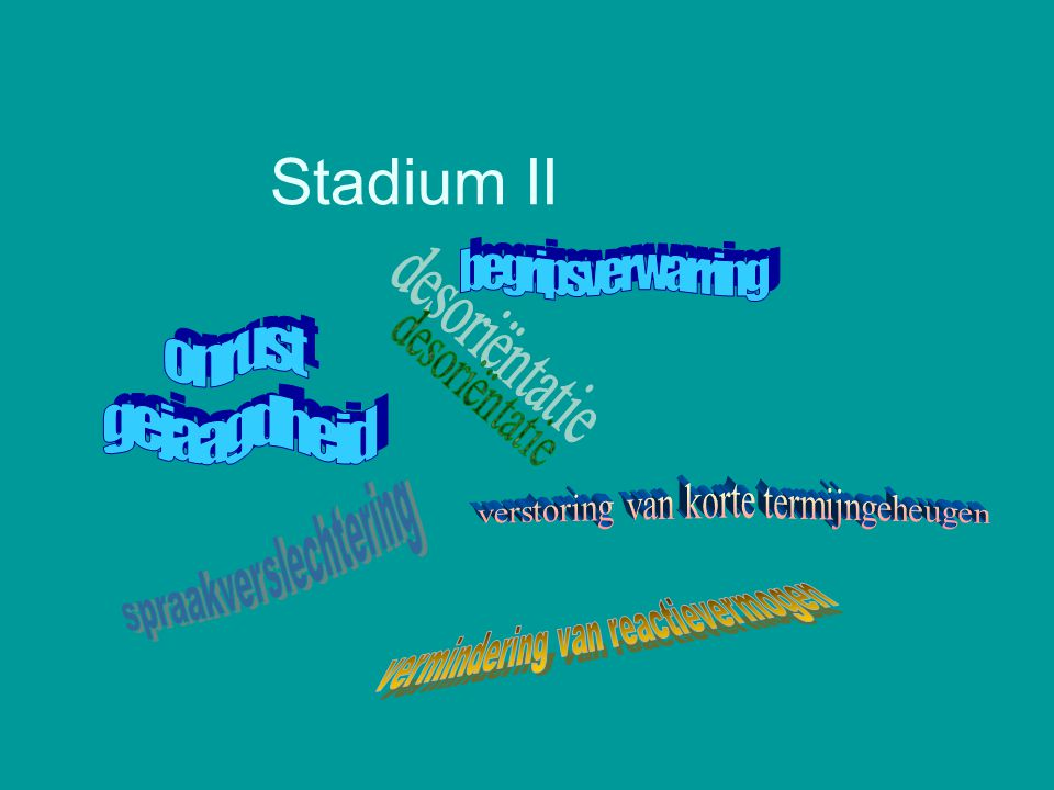 Stadium II onrust gejaagdheid begripsverwarring desoriëntatie