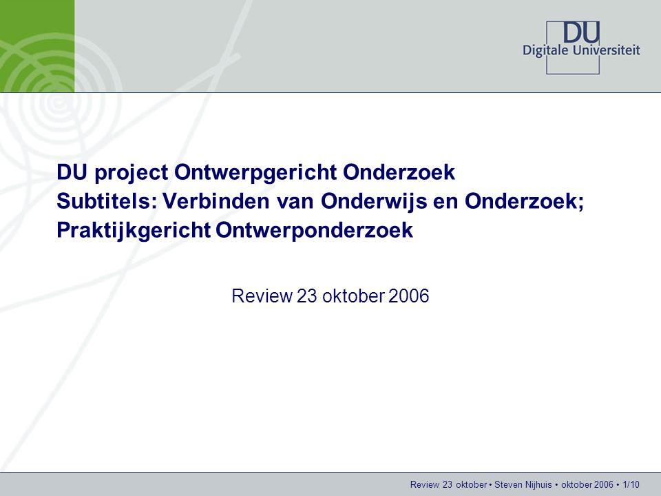 DU project Ontwerpgericht Onderzoek Subtitels: Verbinden van Onderwijs en Onderzoek; Praktijkgericht Ontwerponderzoek