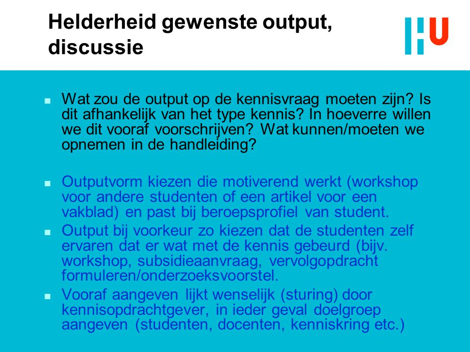Helderheid gewenste output, discussie