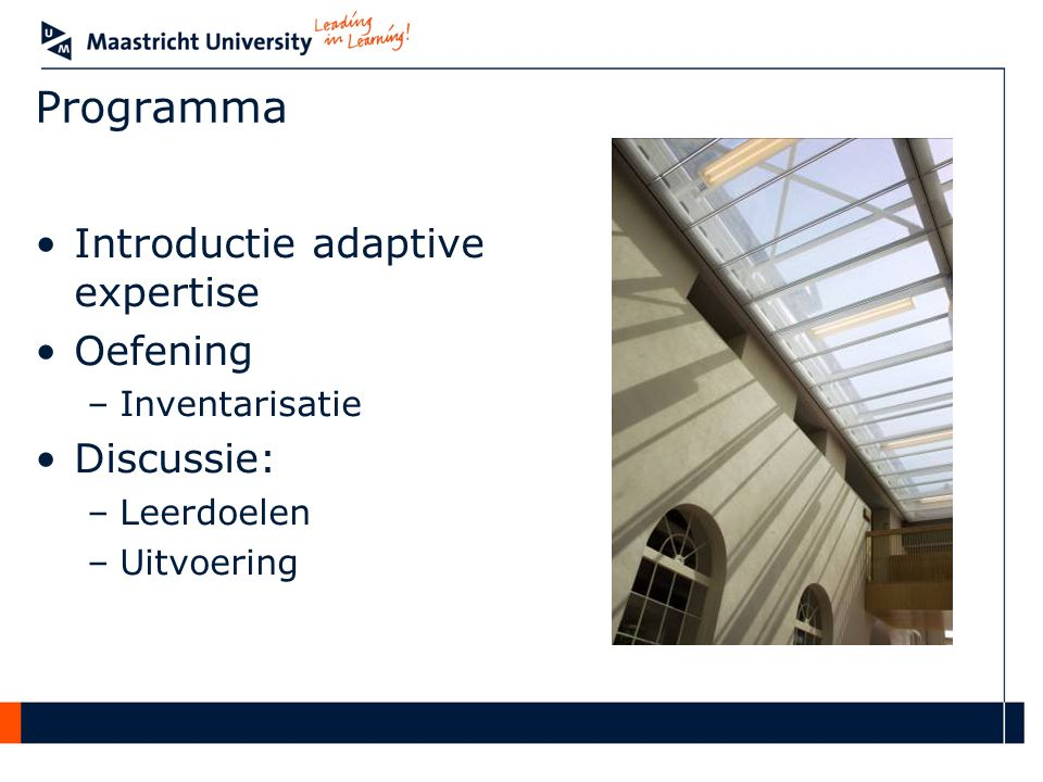 Programma Introductie adaptive expertise Oefening Discussie:
