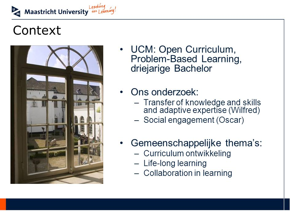 Context UCM: Open Curriculum, Problem-Based Learning, driejarige Bachelor. Ons onderzoek: