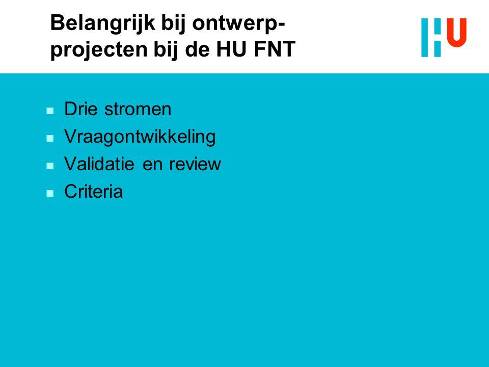 Belangrijk bij ontwerp-projecten bij de HU FNT