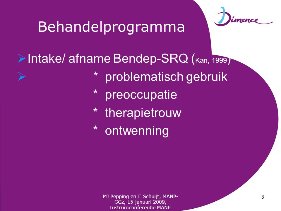 Behandelprogramma Modulen: * Psycho-educatie en