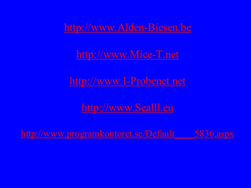 http://www. Alden-Biesen. be http://www. Mice-T. net http://www