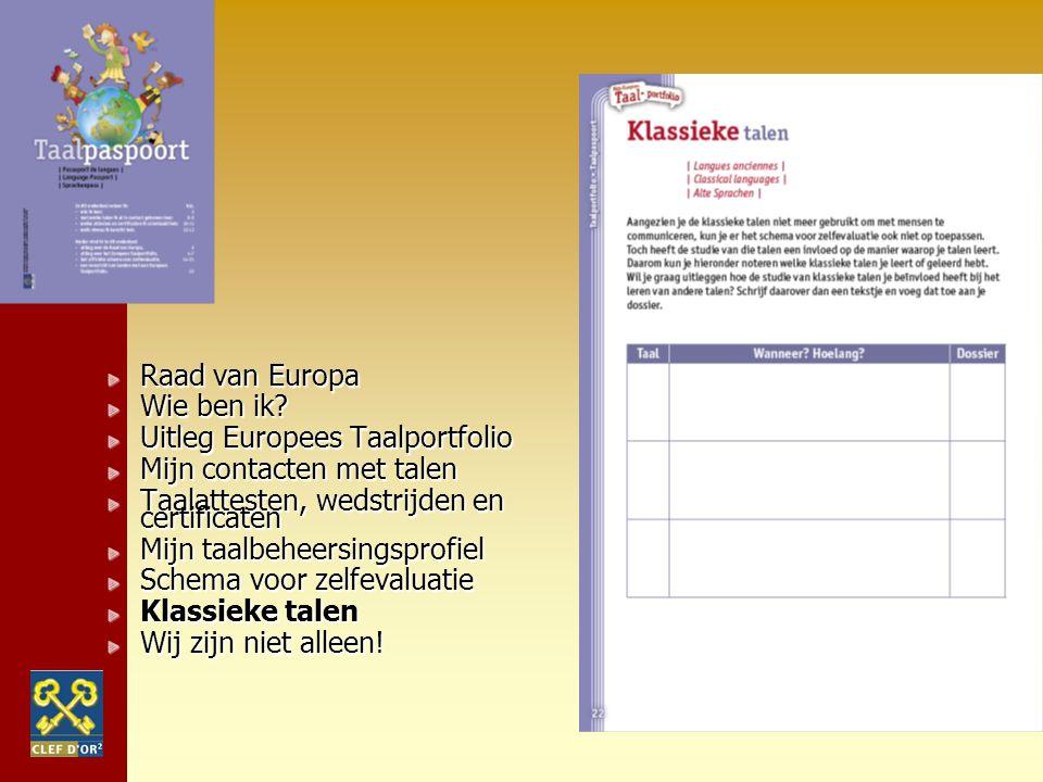 Raad van Europa Wie ben ik Uitleg Europees Taalportfolio. Mijn contacten met talen. Taalattesten, wedstrijden en certificaten.