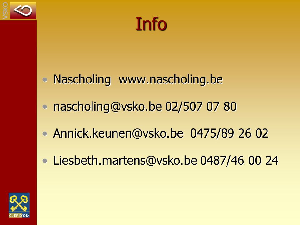 Info Nascholing www.nascholing.be nascholing@vsko.be 02/507 07 80