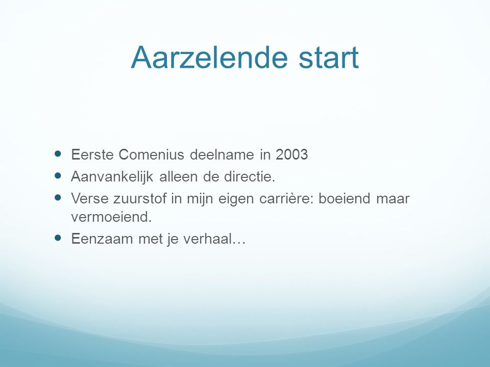 Aarzelende start Eerste Comenius deelname in 2003