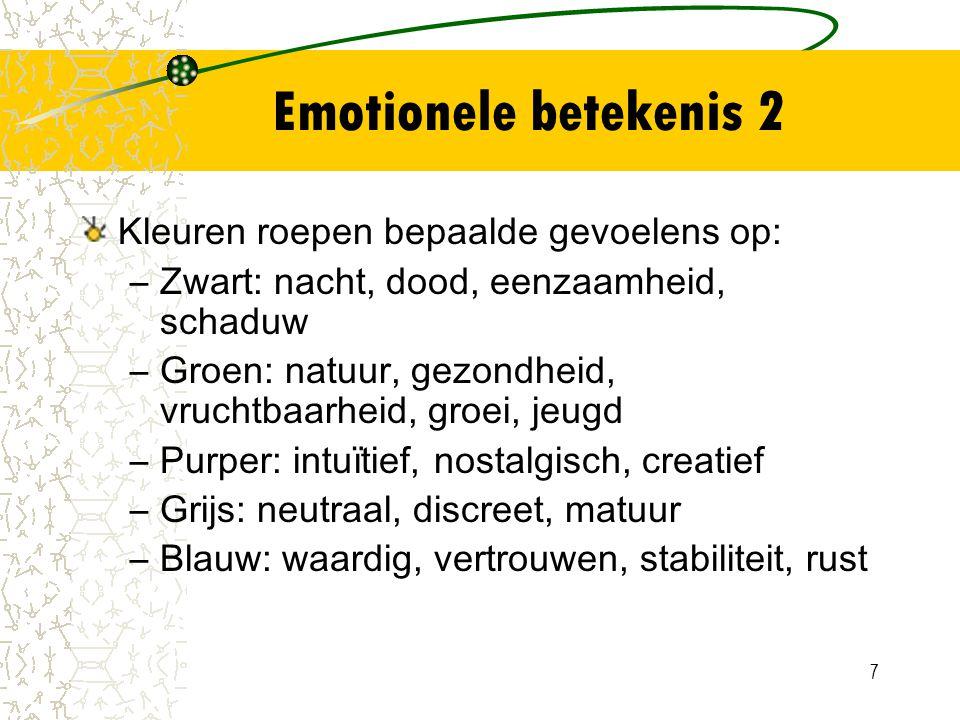 Emotionele betekenis 2 Kleuren roepen bepaalde gevoelens op: