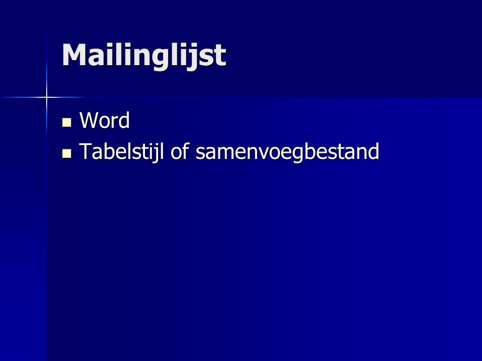 Mailinglijst Word Tabelstijl of samenvoegbestand