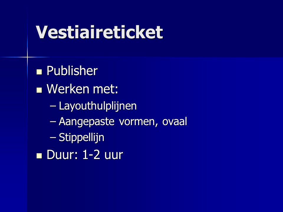 Vestiaireticket Publisher Werken met: Duur: 1-2 uur Layouthulplijnen