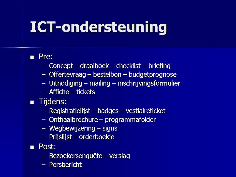 ICT-ondersteuning Pre: Tijdens: Post: