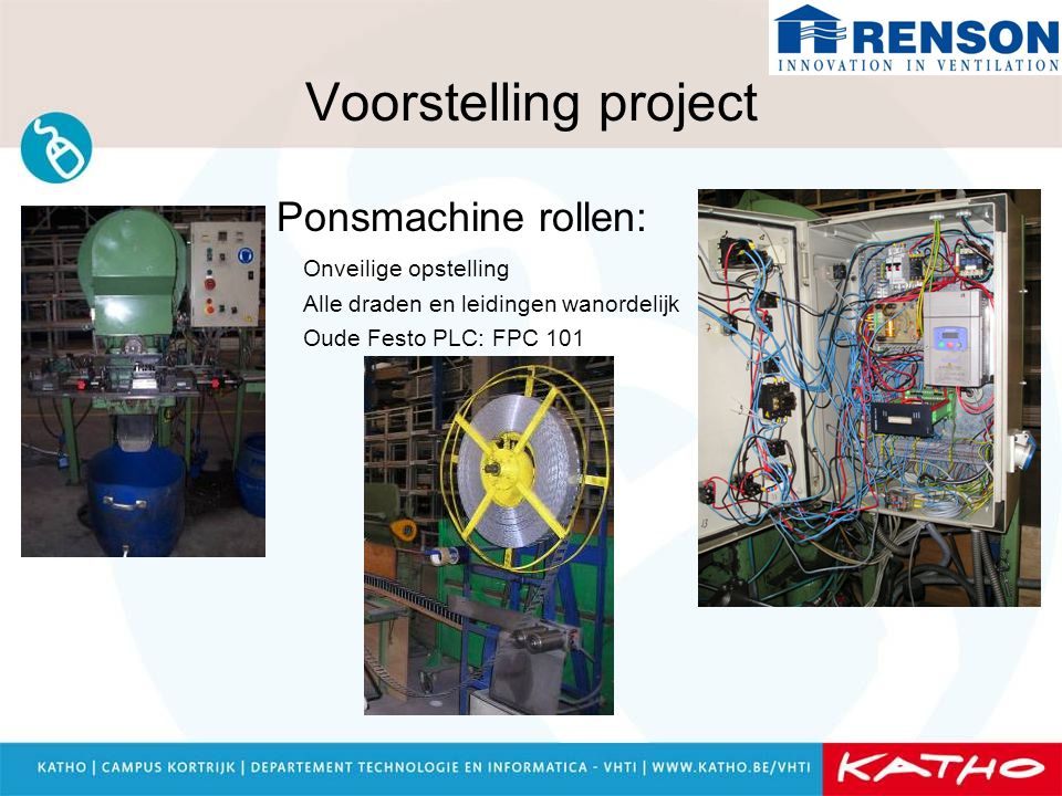 Voorstelling project Ponsmachine rollen: Onveilige opstelling
